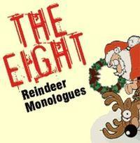 The Eight: Reindeer Monologues in Costa Mesa