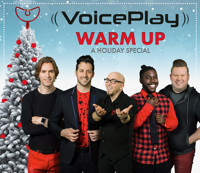 VoicePlay - Warm Up: A Holiday Special in Broadway