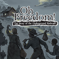 Oh Freedom! The Story of the Underground Railroad in Broadway