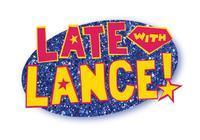 Late with Lance! in Other New York Stages