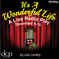 It's a Wonderful Life: A Live Radio Play in Philadelphia