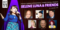 The Palm Springs Comedy Festival Presents Selene Luna & Friends in Los Angeles