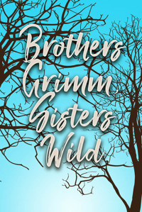 Brothers Grimm, Sisters Wild in Broadway