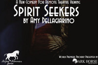 Spirit Seekers: A New Comedy for Remote Theatre Viewing in Washington, DC