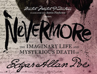 Nevermore, The Imaginary Life and Mysterious Death of Edgar Allan Poe in Broadway