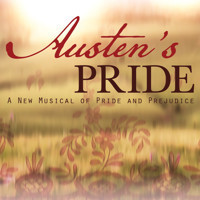 Austen's Pride: A New Musical of Pride and Prejudice in Central New York