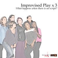 Improvised Play x3 in Houston