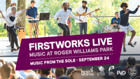 FirstWorks Live?Music at Roger Williams Park?Music From The Sole in Rhode Island