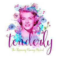 Tenderly: The Rosemary Clooney Musical in Central New York