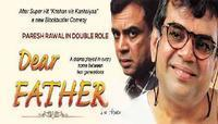 Dear Father - A Paresh Rawal Comedy in India