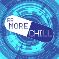 BE MORE CHILL in Hawaii