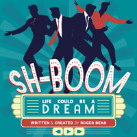 SH-BOOM! LIFE COULD BE A DREAM in Costa Mesa