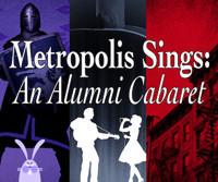 Metropolis Sings: An Alumni Cabaret in Chicago