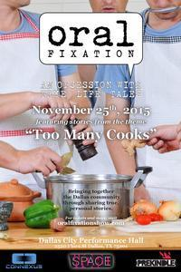 Oral Fixation (An Obsession with True Life Tales): TOO MANY COOKS in Dallas