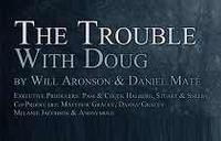 The Trouble with Doug in Fort Lauderdale