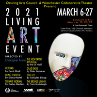 The Ossining Arts Council (OAC) and Westchester Collaborative Theater (WCT) Present The 2021 Virtual Living Art Event in Rockland / Westchester