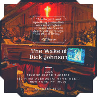 The Wake Of Dick Johnson in Off-Off-Broadway