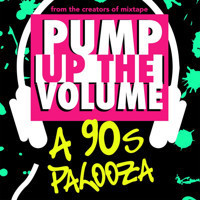 Pump Up The Volume: A 90's Palooza in Broadway