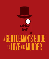 A Gentlemen's Guide to Love and Murder in Broadway