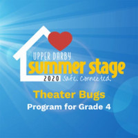 Upper Darby Summer Stage: Theater Bugs Online! in PHILADELPHIA