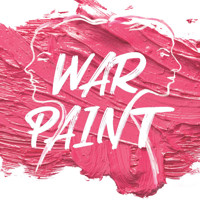 War Paint - CANCELLED in Boston