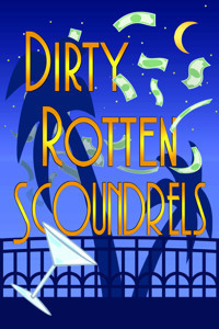 DIRTY ROTTEN SCOUNDRELS in Toronto