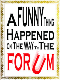 A Funny Thing Happened on the Way to the Forum in Orlando