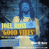 Joel Ross 'Good Vibes'  in Central New York