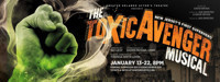 The Toxic Avenger Musical  in Orlando