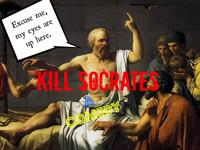 Kill Socrates, A Comedy in Phoenix