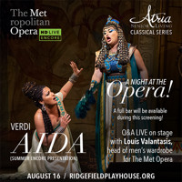 Verdi's Aida - Met Opera On Screen in Hd - LIVE Q&A with Louis Valantasis, Principal Men Wardrobe Supervisor in Connecticut