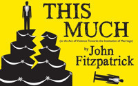 This Much (or An Act of Violence Towards the Institution of Marriage) by John Fitzpatrick in Cleveland