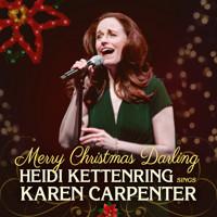 Merry Christmas, Darling: Heidi Kettenring Sings Karen Carpenter in Chicago