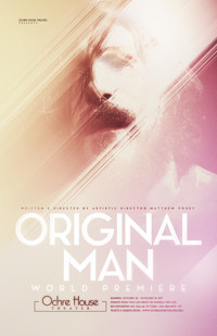 ORIGINAL MAN written and directed by Matthew Posey in Broadway