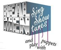 Real Men Sing Show Tunes....and Play With Puppets in Los Angeles