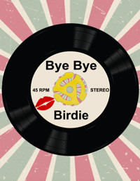 BYE BYE BIRDIE in Central Pennsylvania