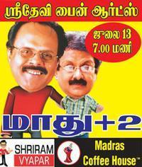 Crazy Mohan's MAADHU +2 in India