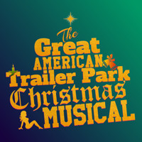 The Great American Trailer Park Christmas Musical in San Francisco