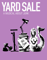 Yard Sale: A Musical About Junk in Broadway