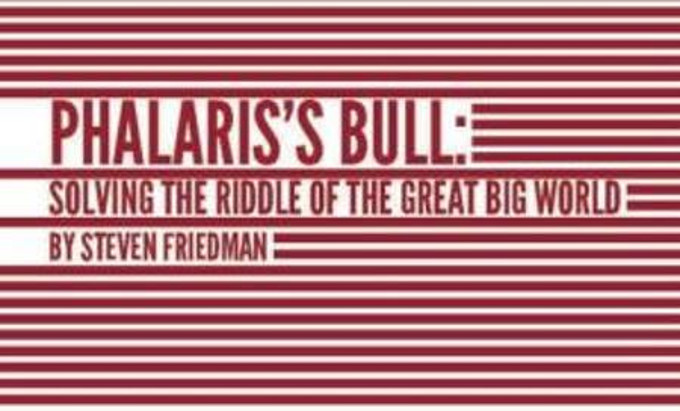 Phalaris's Bull:Solving The Riddle of the Great Big World