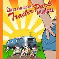 The Great American Trailer Park Musical in San Antonio