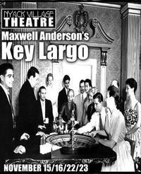 Key Largo by Maxwell Anderson in Rockland / Westchester
