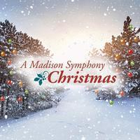 A Madison Symphony Christmas in Madison