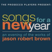 SONGS FOR A NEW YEAR: An Evening of the Works of Jason Robert Brown in Los Angeles