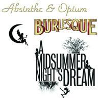 Absinthe & Opium: Midsummer Night's Dream in New Hampshire