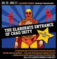 The Elaborate Entrance of Chad Deity in Sacramento
