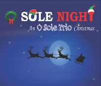 O Sole Night: An O Sole Trio Christmas in Chicago