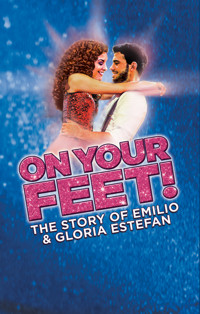 On Your Feet! The Story of Emilio & Gloria Estefan in Philadelphia