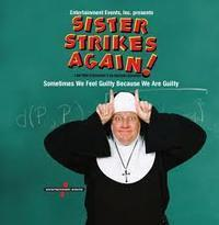 Sister Strikes Again!: Late Nite Catechism 2 in Central New York