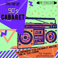 PMT Pop Up: 90s Cabaret in Houston